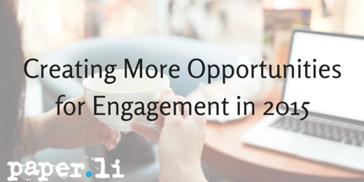 Creating More Opportunities for Engagement in 2015