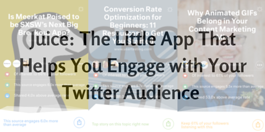 Juice- The Little App That Helps You Engage with Your Twitter Audience