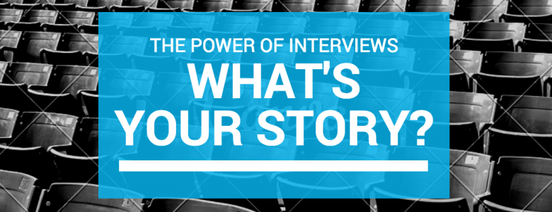 The power of interviews