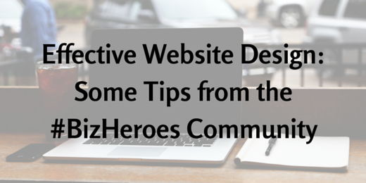 Effective Website Design- Some Tips from the #BizHeroes Community