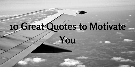10 great quotes to motivate you